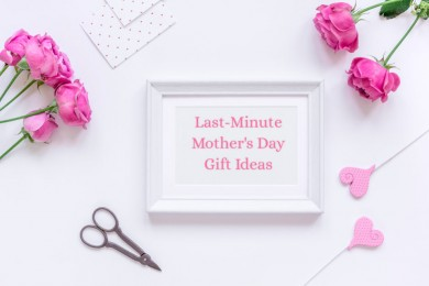 5 Super Easy And Quick last Minute Mother's Day Gift Ideas
