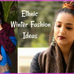 Indian Ethnic Fashion Ideas For Winters